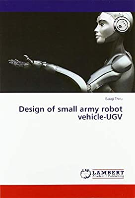 Design of small army robot vehicle-UGV: 9786139949502