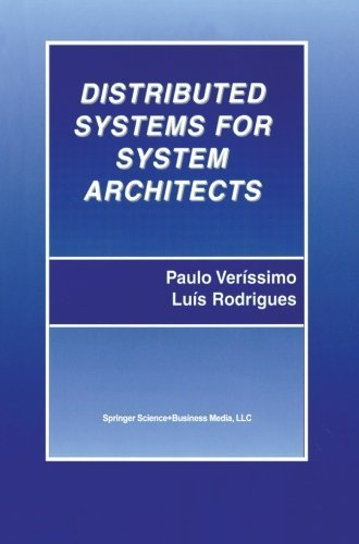 Distributed Systems for System Architects (Advances in Distributed Computing and Middleware, Volume 1) Pdf