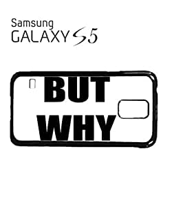 But Why Meme Funny Dope Tumblr Mobile Cell Phone Case Samsung Galaxy S5 White