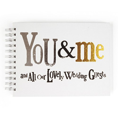 'Wedding Guest Book, You & Me and All Our Lovely Wedding Guests' 'Wedding Guest Book Really Good