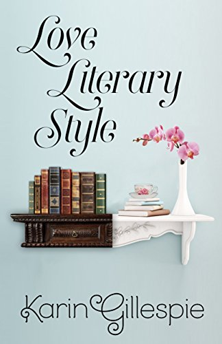 Love Literary Style by [Gillespie, Karin]