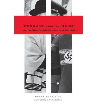 Download [(Rescued from the Reich: How One of Hitler's Soldiers Saved the Lubavitcher Rebbe )] [Author: Bryan Mark Rigg] [May-2006] pdf epub