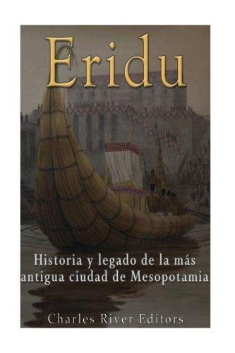 Eridu: Historia y legado de la más antigua ciudad de Mesopotamia (Spanish Edition)
