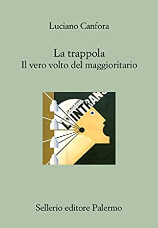 La trappola: Il vero volto del maggioritario (Il divano) (Italian