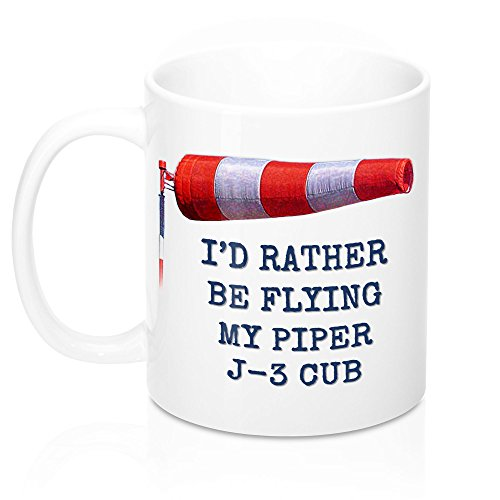 (I'D RATHER BE FLYING MY PIPER J-3 CUB MUG. IDEAL GIFT FOR ANY PIPER GIFT FOR ANY PILOT OR PIPER AIRCRAFT LOVER, FAN. QUALITY CUSTOM CERAMIC HOME, TRAVEL, PERSONAL TEA CUP. 11 OUNCES.)
