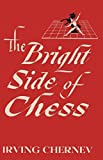 img - for The Bright Side of Chess book / textbook / text book