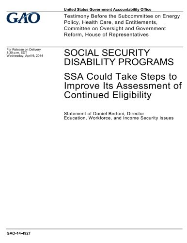 SOCIAL SECURITY DISABILITY PROGRAMS: SSA Could Take Steps to Improve Its Assessment of Continued Eligibility