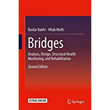 Bridges: Analysis, Design, Structural Health Monitoring, and Rehabilitation
