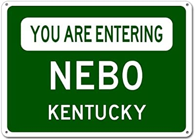You Are Entering NEBO, KENTUCKY City Sign - Heavy Duty Quality Aluminum Sign