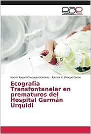 Ecografia Transfontanelar en prematuros del Hospital Germán Urquidi