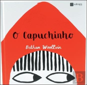 O Capuchinho (Portuguese Edition)