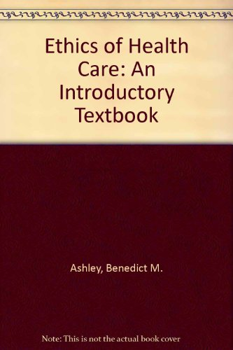 Ethics of Health Care: An Introductory Textbook