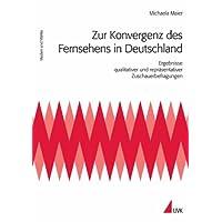 Zur Konvergenz des Fernsehens in Deutschland
