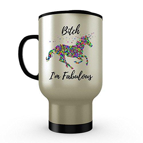 Funny Travel Mug - Bitch I