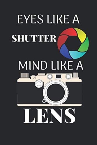 Eyes Like A Shutter Mind Like A Lens: Funny Writing 120 pages Notebook Journal -  Small Lined  (6
