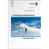 Les classiques de randonnées à ski du Club Alpin Suisse CAS : Ski de randonnées