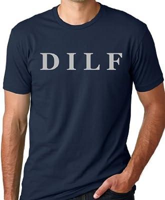 DILF Funny T-Shirt Dad Humor Tee