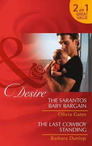 book cover of The Sarantos Baby Bargain / The Last Cowboy Standing