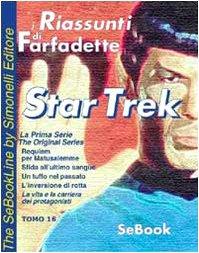 Star trek. La prima serie. I riassunti di Farfadette. Per chi non ha «tempo di leggere». E-book. Formato PDF: 16