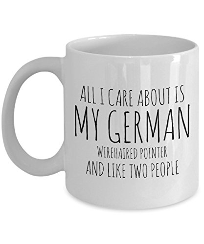 Funny German Wirehaired Pointer Mug - All I Care About Is My GWP And Like Two People - Wirehair Lover Gift - Unique 11 oz Ceramic Coffee or Tea Cup for German Wirehaired Pointer Mom (Best German Wirehaired Pointer Breeder)