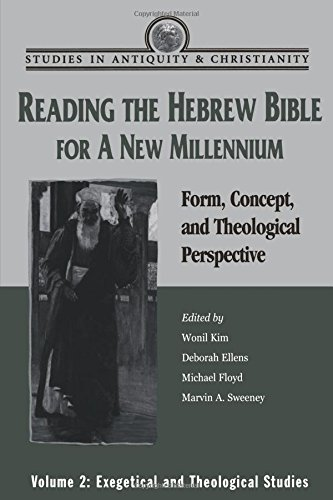 Download Reading the Hebrew Bible for a New Millennium, Volume 2: Form, Concept, and Theological Perspective (Studies in Antiquity & Christianity) pdf epub