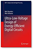 Ultra-Low-Voltage Design of Energy-Efficient Digital Circuits (Analog Circuits and Signal Processing)
