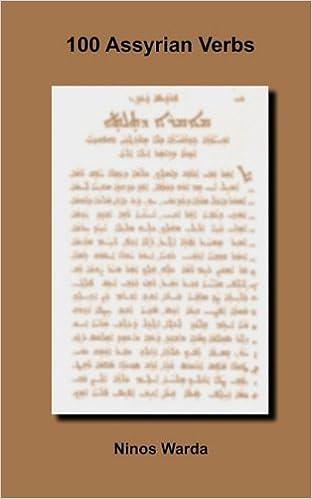 100 Assyrian Verbs (Syriac Edition): Ninos Warda: 9780982712429