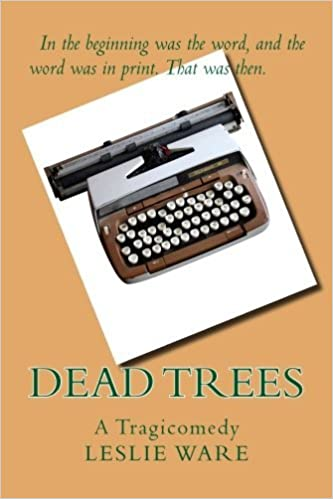 Rapidshare-oppikirjat ladataan Dead Trees: A Tragicomedy PDF