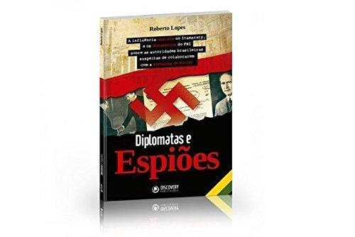 Espiões, Diplomatas e a Influência Nazista no Itamaraty