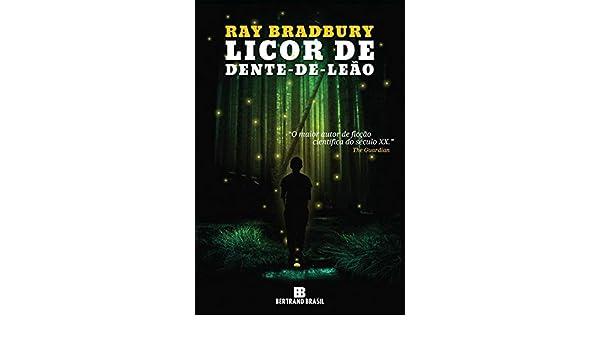Licor de Dente-De-Leao (Em Portugues do Brasil): Ray Bradbury: 9788528615494: Amazon.com: Books