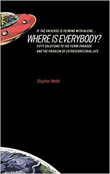 image for If the Universe Is Teeming with Aliens ... WHERE IS EVERYBODY?: Fifty Solutions to the Fermi Paradox and the Problem of Extraterrestrial Life