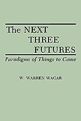 The Next Three Futures