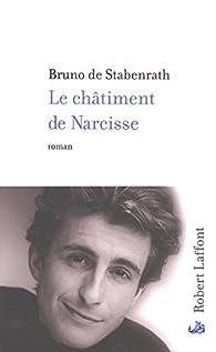 Le châtiment de Narcisse par Bruno de Stabenrath