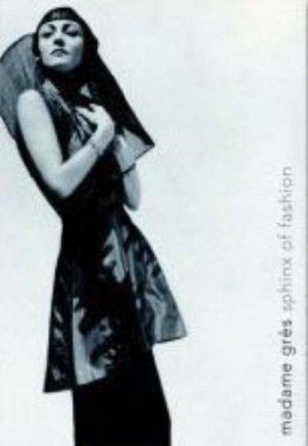 Madame Grès: Sphinx of Fashion