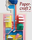 Papercraft 2, Robert Klanten, 3899553330