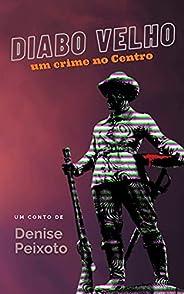 Diabo Velho: Um crime no Centro