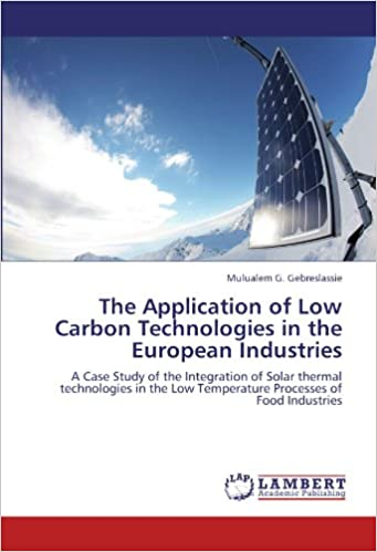 The Application of Low Carbon Technologies in the European Industries: A Case Study of the Integration of Solar thermal technologies in the Low Temperature Processes of Food Industries