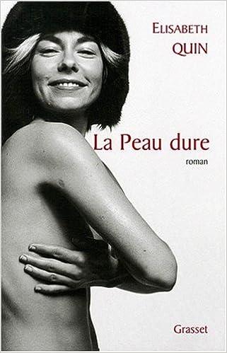 Fabuleux Amazon.fr - La Peau dure - Elisabeth Quin - Livres RM89