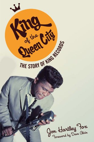 King Of The Queen City  The Story Of King Records  Music In American Life   English Edition