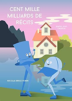Cent Mille Milliards de Récits (French Edition) by [Robin, Nicolas Brice]