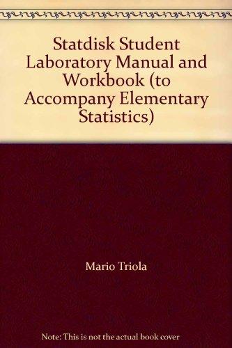 Statdisk Student Laboratory Manual and Workbook (to Accompany Elementary Statistics)