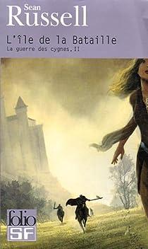 La Guerre des Cygnes, Tome 2 : L'île de la Bataille par Russell