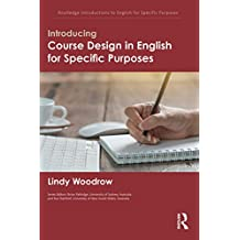 Introducing Course Design in English for Specific Purposes (Routledge Introductions to English for Specific Purposes) (English Edition)