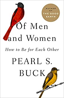Of Men and Women: How to Be for Each Other by [Buck, Pearl S.]