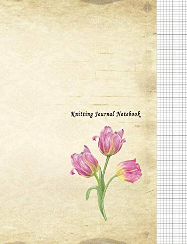 Knitting Journal Notebook: 4:5 Ratio Design Blank Knitter's Journal on Your Design Knitting Charts for Creative New Patterns Composition Notebook Tulip Flower Cover