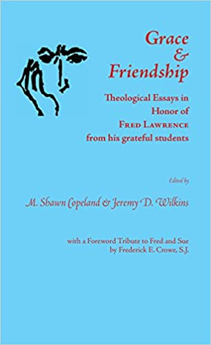 Persuasive Essay Sample Paper Grace And Friendship Theological Essays In Honor Of Fred Lawrence From  His Grateful Students Marguette Studies In Theology M Shawn Copeland  Editor  Example Of A Proposal Essay also Thesis Support Essay Grace And Friendship Theological Essays In Honor Of Fred Lawrence  Topics For Argumentative Essays For High School