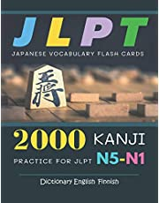 2000 Kanji Japanese Vocabulary Flash Cards Practice for JLPT N5-N1 Dictionary English Finnish: Japanese books for learning full vocab flashcards. Complete study guide test prep for beginners to advanced level N5, N4, N3, N2 and N1
