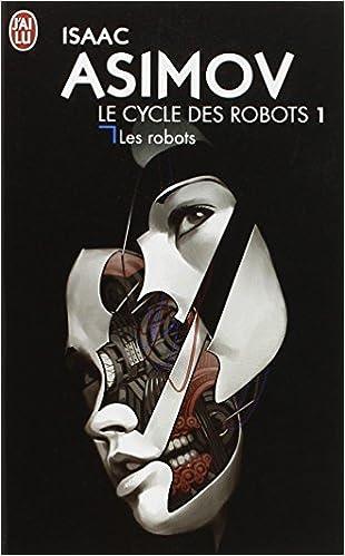 Téléchargements faciles d'ebooks en anglais CYCLE DES ROBOTS (LE) T.01 : LES ROBOTS N.?. by ISAAC ASIMOV (June 26,2012) in French iBook