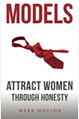 Models: Attract Women Through  Honesty Paperback