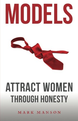 Models: Attract Women Through  Honesty ()